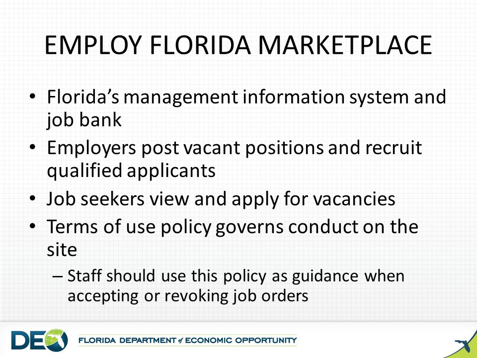 Employ Florida Job Marketplace at www.EmployFlorida.com